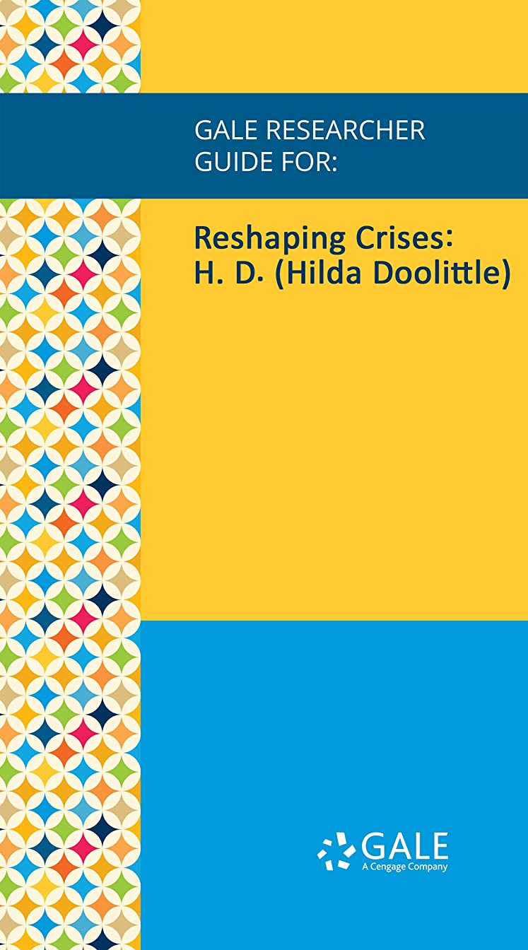 専門用語アクセスできない採用Gale Researcher Guide for: Reshaping Crises: H. D. (Hilda Doolittle) (English Edition)