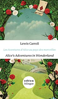 Les Aventures d'Alice Au Pays Des Merveilles/Alice's Adventures In Wonderland: English-French Side-By-Side