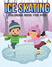 Ice Skating Coloring Book For Kids: An Kids Coloring Book with Stress Relieving Ice Skating Designs for Kids Relaxation.