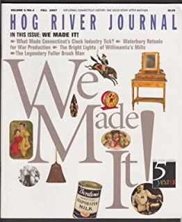 HOG RIVER JOURNAL V5#4 Kellogg Waterbury WWII Willimantic Mill Borden Fall 2007