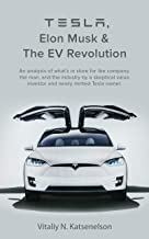 Tesla, Elon Musk and the EV Revolution: An in-depth analysis of what's in store for the company, the man, and the industry...