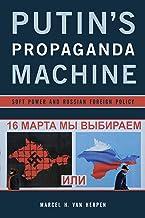 Putin's Propaganda Machine: Soft Power and Russian Foreign Policy (English Edition)