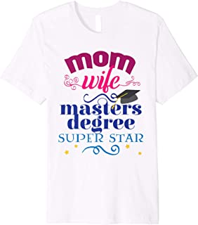 Mothers Day Mom Wife Masters Degree Graduation T-shirt Gift