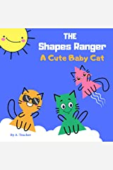 The Shapes Ranger - A Cute Baby Cat: Bedtime stories 3 - 5 years, nursery rhymes (Shapes learning for toddlers) Kindle Edition