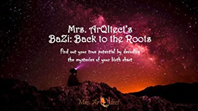 BaZi, Back to the Roots: Unlock the Secrets of Your Birth Chart (English Edition)