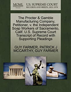 The Procter & Gamble Manufacturing Company, Petitioner, V. the Independent Soap Workers of Sacramento, Calif. U.S. Supreme...
