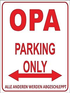 Indigos UG - Parking Only - Opa - Alle anderen worden geslepen - parkeerplaatsbord 32 x 24 cm - aluminium Dibond - folie b...