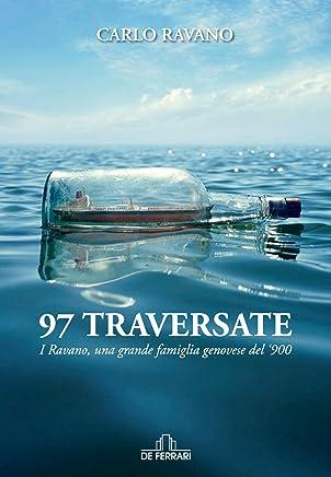 97 traversate: I Ravano, una grande famiglia genovese del '900