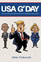 USA G'DAY: An Aussie take on the American Dream in a blockbuster election cycle