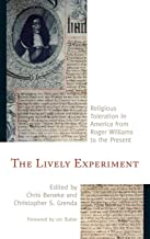 The Lively Experiment: Religious Toleration in America from Roger Williams to the Present