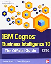 IBM Cognos Business Intelligence 10: The Official Guide