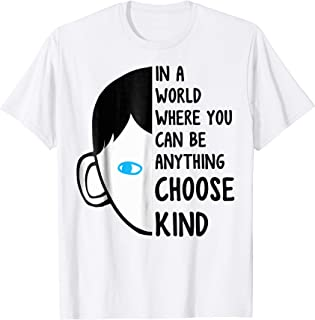 In A World Where You Can Be Anything Choose Kind T Shirts