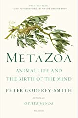 Metazoa: Animal Life and the Birth of the Mind Kindle Edition