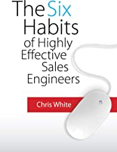 The Six Habits of Highly Effective Sales Engineers
