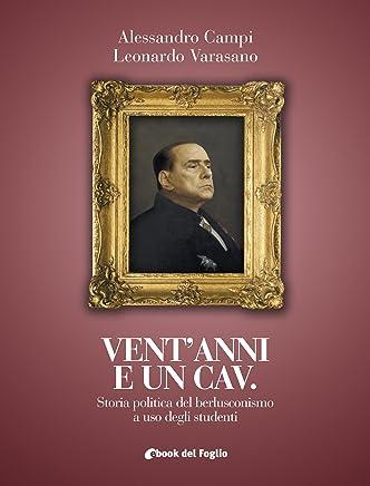 Ventanni e un Cav.: Storia politica del berlusconismo a uso degli studenti