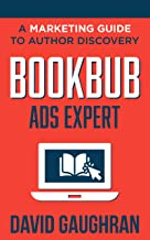 BookBub Ads Expert: A Marketing Guide to Author Discovery (Let's Get Publishing Book 3) (English Edition)