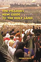 The Pilgrim's New Guide to the Holy Land: Second Edition