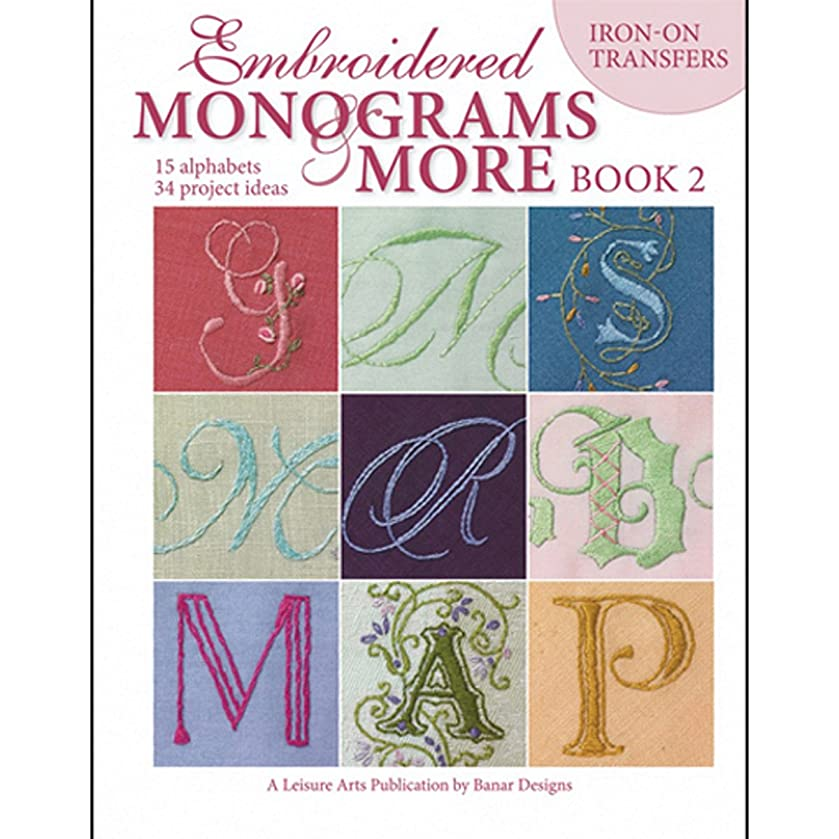 LEISURE ARTS Embroidered Monograms and More: Book 2