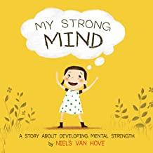 My Strong Mind: A Story About Developing Mental Strength (Positive Mindset series) PDF