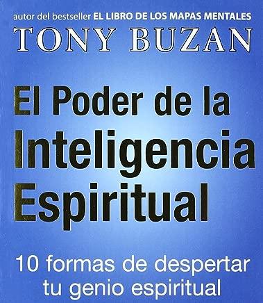 El Poder De LA Inteligencia Espiritual: 10 Formas De Despertar Tu Genio Espiritual