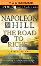 Napoleon Hill – The Road to Riches: 13 Keys to Success (Think and Grow Rich (Audio))
