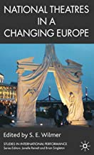 National Theatres in a Changing Europe (Studies in International Performance)