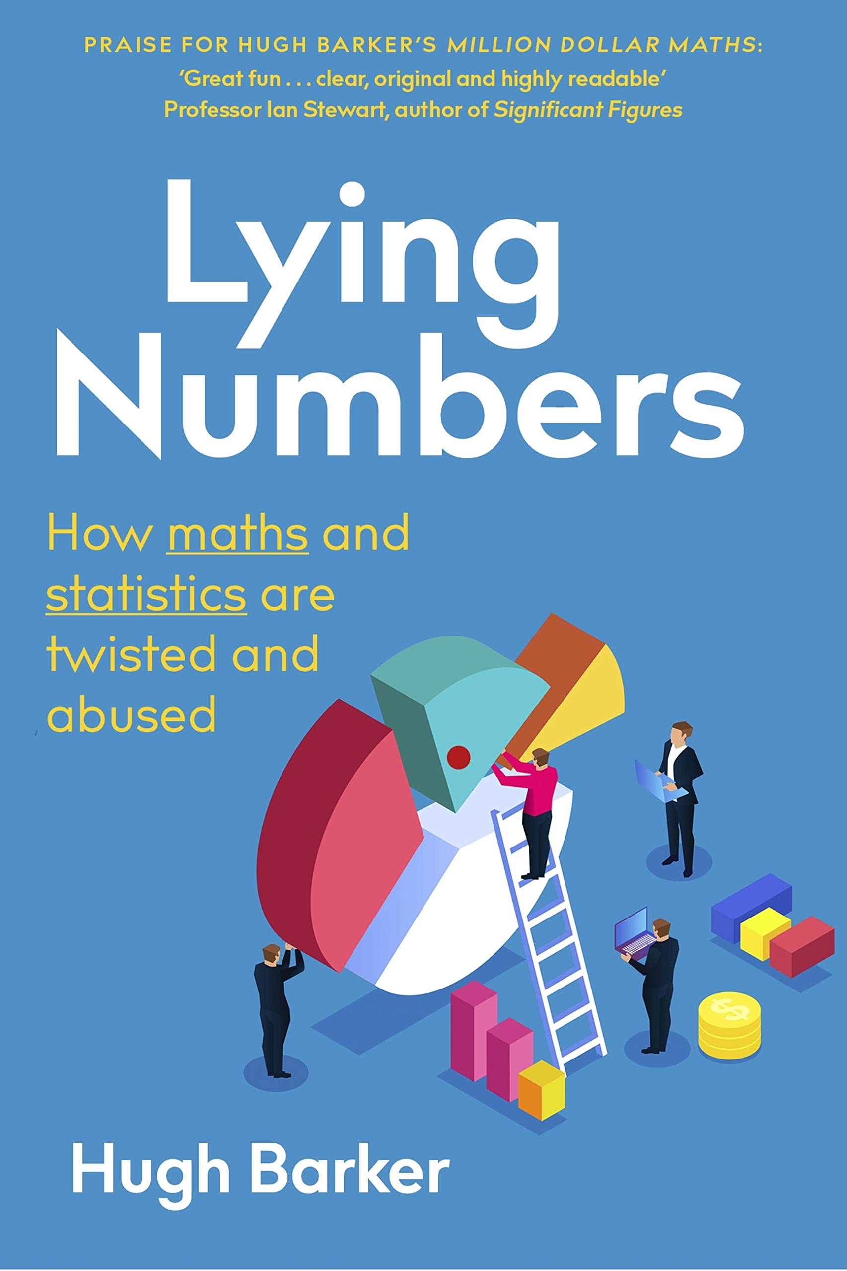 Lying Numbers: How Maths and Statistics Are Twisted and Abused
