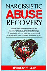 NARCISSISTIC ABUSE RECOVERY: How to heal from emotional abuse and survive to abusive relationships. Protect yourself: you must not be attracted to ... ! Bonus exercises to recover from the trauma Capa comum