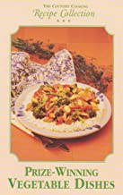 The Country Cooking Recipe Collection: Prize-Winning Vegetable Dishes