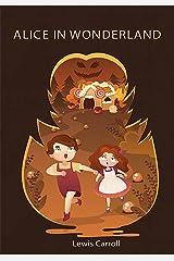 Alice in Wonderland: With original illustrations Kindle Edition