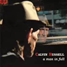 A Man In Full (The Best of Calvin Russell)