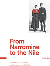 From Narromine to the Nile: Jessie Tomlins - An Australian Army Nurse in the First World War. (The History of Australian Nurses in the First World War: ... Centenary Commemorative Trilogy. Book 1)