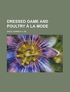 Dressed Game and Poultry a la Mode