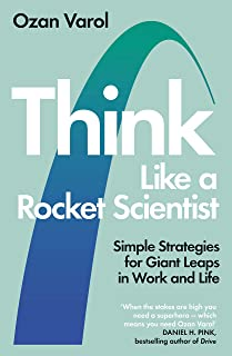 Think Like a Rocket Scientist: Simple Strategies for Giant Leaps in Work and Life