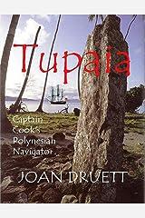 Tupaia: Captain Cook's Polynesian Navigator Kindle Edition