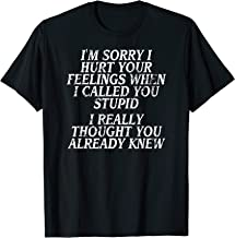 Funny Insult Shirt, Joke Slogan Tshirt, Humorous Quote Tee