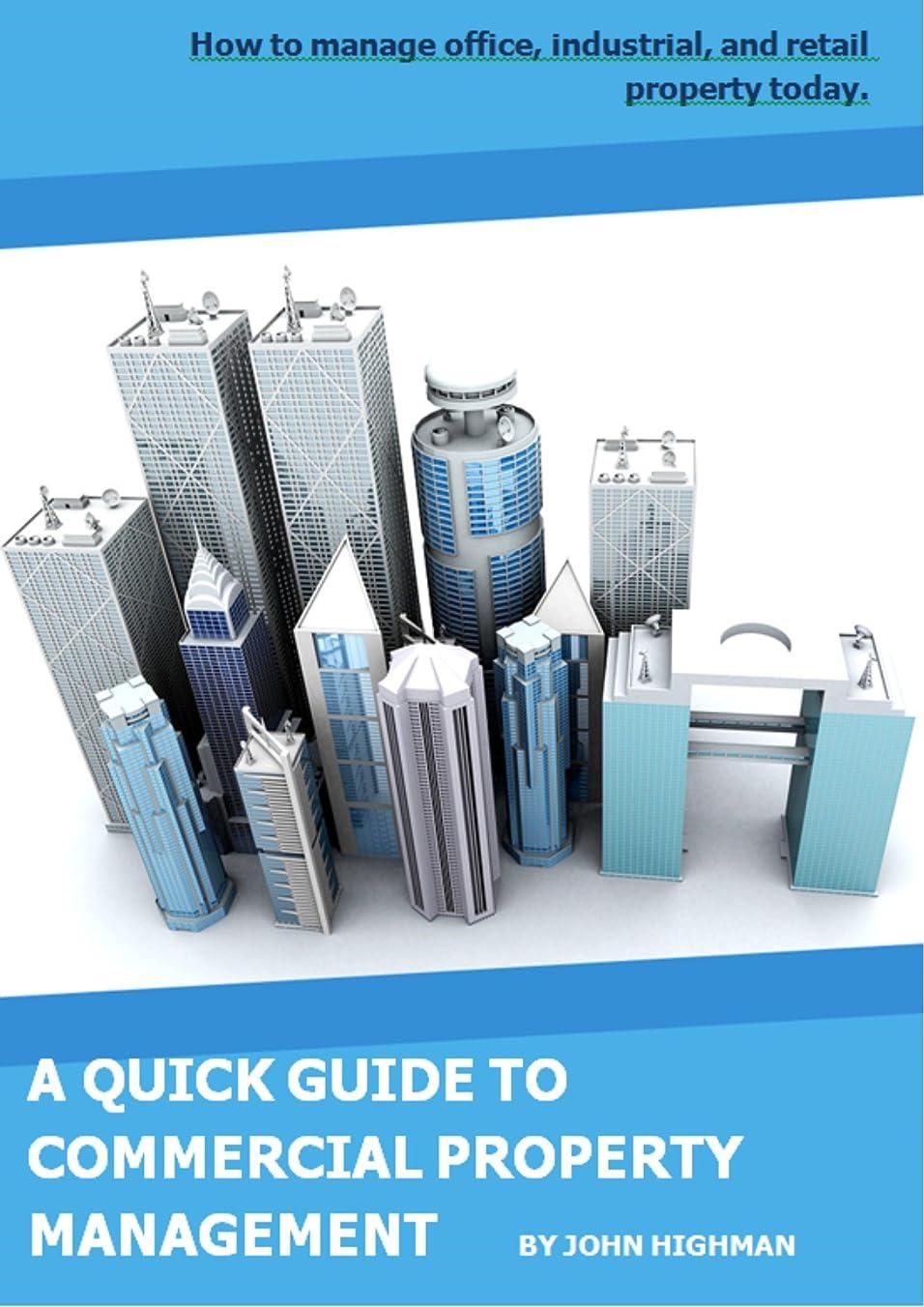 多分モンゴメリースイングYour Quick Guide to Commercial Property Management: How to manage office, industrial, and retail property today. (English Edition)