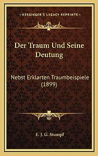 Der Traum Und Seine Deutung: Nebst Erklarten Traumbeispiele (1899)