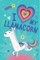 I Love My Llamacorn Board book