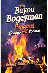 Bayou Bogeyman Presents Hoodoo and Voodoo, The Kindle Edition