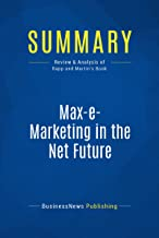 Summary: Max-e-Marketing in the Net Future: Review and Analysis of Rapp and Martin's Book