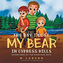 The Day I Lost My Bear In Cypress Hills (Adventures of the Barnyard Boys)