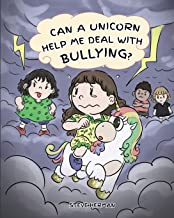 Can A Unicorn Help Me Deal With Bullying?: A Cute Children Story To Teach Kids To Deal with Bullying in School. (My Unicorn Books)