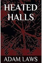 Heated Halls Kindle Edition