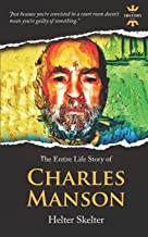CHARLES MANSON: Helter Skelter. The Entire Life Story (True Crime)