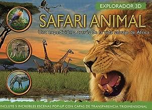 Safari Animal / 3D Pop up Explorer Safari Animals: Una expedición a través de la vida salvaje de África / An expedition through the wildlife of Africa (Explorador 3d / 3d Explorer) (Spanish Edition)