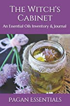 The Witch's Cabinet: An Essential Oils Inventory & Journal