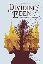 Dividing Eden, Tome 02: Le royaume des vents