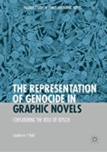 The Representation of Genocide in Graphic Novels: Considering the Role of Kitsch (Palgrave Studies in Comics and Graphic Novels)