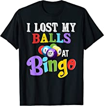 I Lost My Balls At Bingo Funny Lucky Player T-Shirt